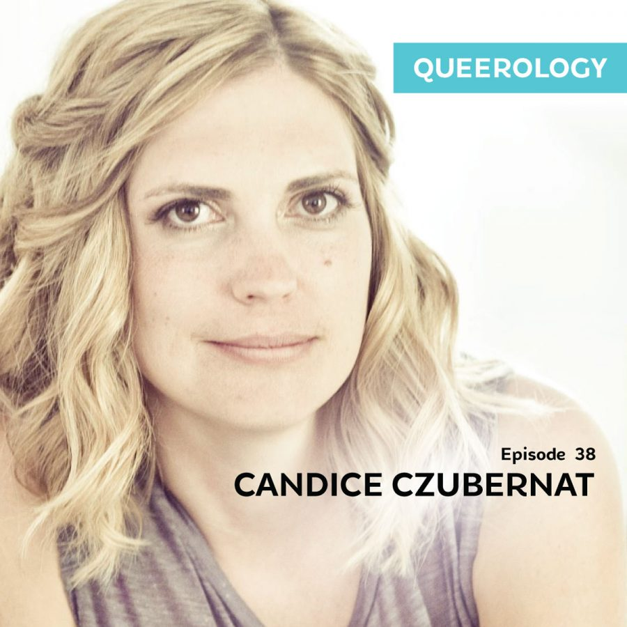Candice Czubernat | Queer Mental Health – E. 38